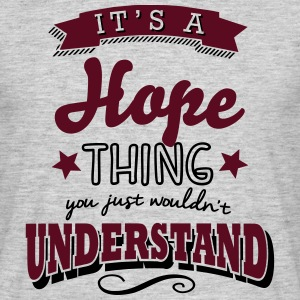 its a hope name surname thing - Men's T-Shirt