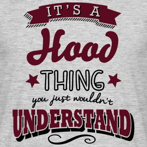 its a hood name surname thing - Men's T-Shirt
