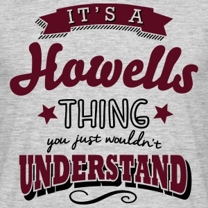 its a howells name surname thing - Men's T-Shirt