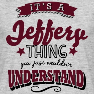 its a jeffery name surname thing - Men's T-Shirt