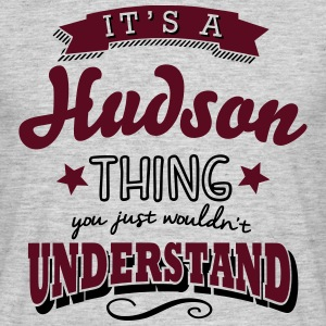 its a hudson name surname thing - Männer T-Shirt