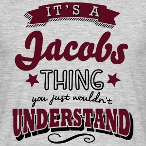 its a jacobs name surname thing - Men's T-Shirt
