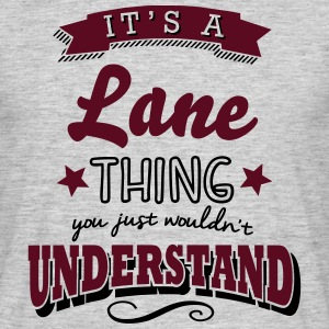 its a lane name surname thing - Männer T-Shirt