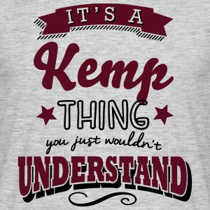its a kemp name surname thing - Men's T-Shirt