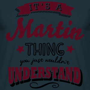 its a martin name surname thing - Men's T-Shirt