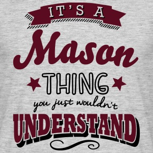 its a mason name surname thing - Men's T-Shirt