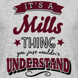 its a mills name surname thing - Men's T-Shirt