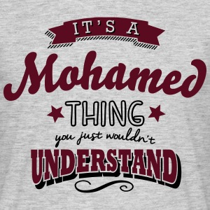 its a mohamed name surname thing - Men's T-Shirt