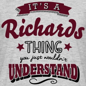 its a richards name surname thing - Men's T-Shirt