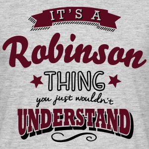 its a robinson name surname thing - Men's T-Shirt