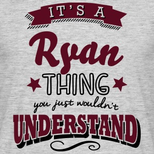 its a ryan name surname thing - Männer T-Shirt