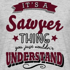 its a sawyer name surname thing - Men's T-Shirt