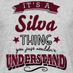 its a silva name surname thing - Men's T-Shirt