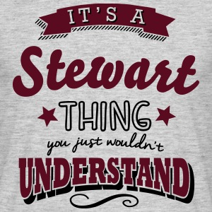 its a stewart name surname thing - Men's T-Shirt