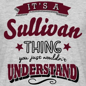 its a sullivan name surname thing - Men's T-Shirt