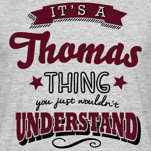its a thomas name surname thing - Men's T-Shirt