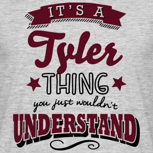 its a tyler name surname thing - Men's T-Shirt