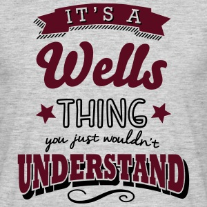 its a wells name surname thing - Men's T-Shirt