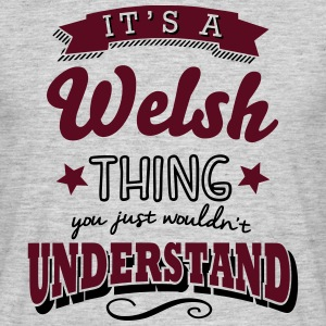 its a welsh name surname thing - Men's T-Shirt