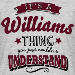 its a williams name surname thing - Männer T-Shirt