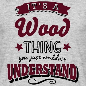 its a wood name surname thing - Men's T-Shirt