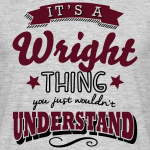 its a wright name surname thing - Men's T-Shirt
