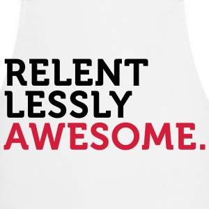 Relentlessly and awesome!  Aprons - Cooking Apron