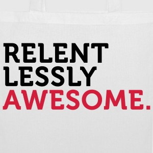 Relentlessly and awesome! Bags & Backpacks - Tote Bag