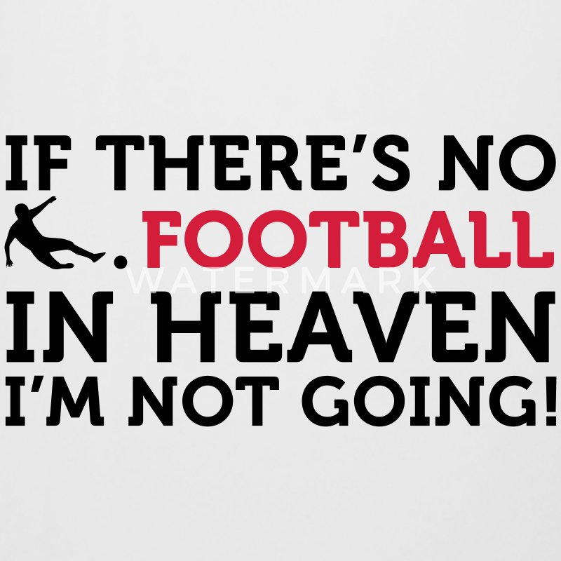 Fodbold Citater: Hvis der ikke er fodbold i himlen .. ølkrus | Spreadshirt