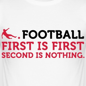 Football Quotes: Only the first place counts! T-Shirts - Men's Slim Fit T-Shirt