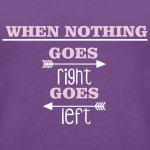 When nothing goes right, goes left Débardeurs - Débardeur Premium Femme