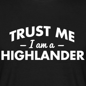NEW trust me i am a highlander - Männer T-Shirt