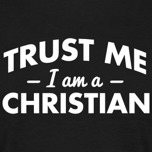 NEW trust me i am a christian - Männer T-Shirt