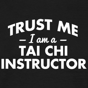 NEW trust me i am a tai chi instructor - Männer T-Shirt
