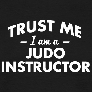 NEW trust me i am a judo instructor - Männer T-Shirt