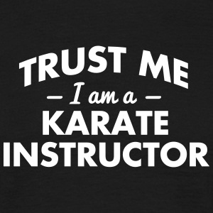 NEW trust me i am a karate instructor - Männer T-Shirt