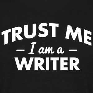 NEW trust me i am a writer - Männer T-Shirt