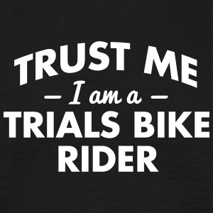 NEW trust me i am a trials bike rider - Men's T-Shirt