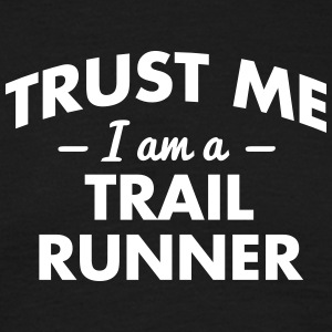 NEW trust me i am a trail runner - Men's T-Shirt