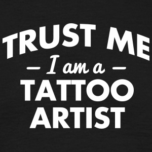 NEW trust me i am a tattoo artist - Men's T-Shirt