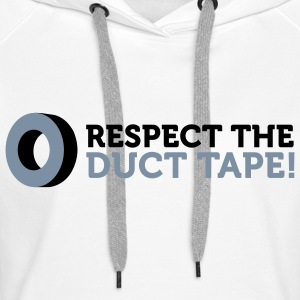 Respect the Duct Tape! Sweaters - Vrouwen Premium hoodie