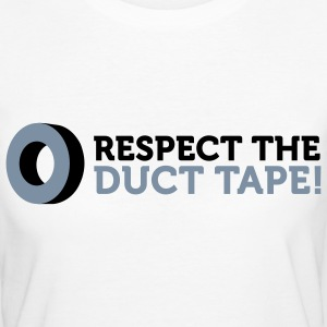 Respect the Duct Tape! T-Shirts - Women's Organic T-shirt