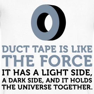 Duct tape holds the universe together! T-Shirts - Men's V-Neck T-Shirt