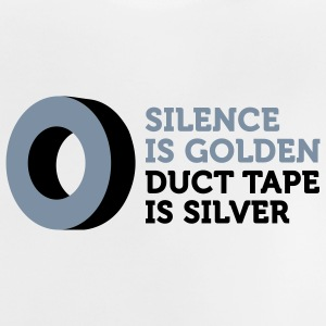 Silence is golden. Duct tape is silver. Shirts - Baby T-Shirt