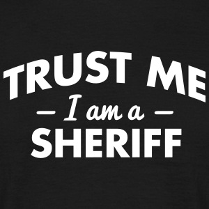 NEW trust me i am a sheriff - Men's T-Shirt