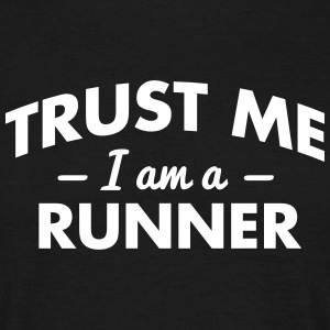 NEW trust me i am a runner - Men's T-Shirt