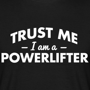 NEW trust me i am a powerlifter - Männer T-Shirt