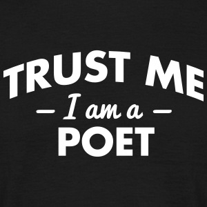 NEW trust me i am a poet - Men's T-Shirt