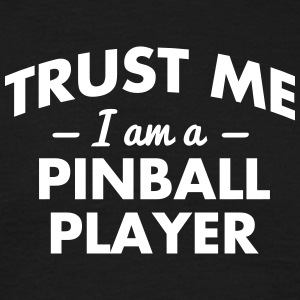 NEW trust me i am a pinball player - Männer T-Shirt