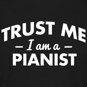 NEW trust me i am a pianist - Men's T-Shirt